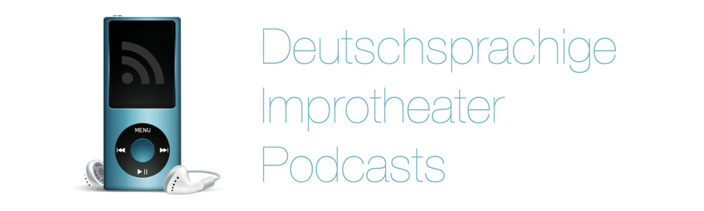 deutschsprachige Impro Podcasts