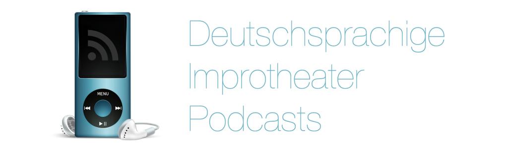 deutschsprachige Impro Podcasts